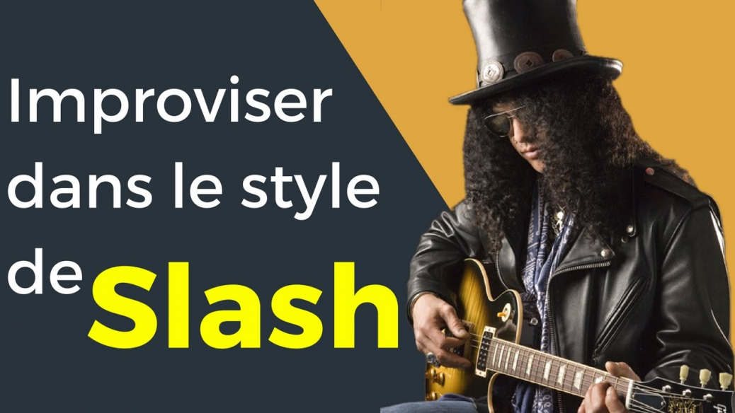Comment improviser facilement dans le style de Slash